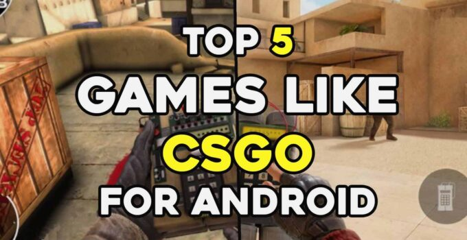 Top 5 Games Like CSGO For Android